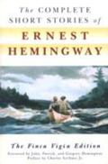 Complete Short Stories of Ernest Hemingway The Finca Vigia Edition