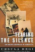 Tearing the Silence Being German in America