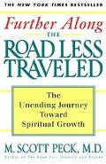 Further Along the Road Less Traveled The Unending Journey Toward Spiritual Growth