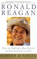 Ronald Reagan How an Ordinary Man Became an Extraordinary Leader