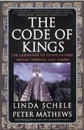 Code of Kings The Language of Seven Sacred Maya Temples and Tombs