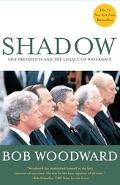 Shadow Five Presidents and the Legacy of Watergate