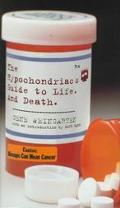 Hypochondriac's Guide to Life: A Slightly Hysterical Guide to Life and Death