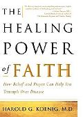 Healing Power of Faith How Belief and Prayer Can Help You Triumph over Disease