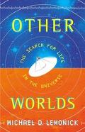 Other Worlds The Search for Life in the Universe