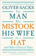 Man Who Mistook His Wife for a Hat And Other Clinical Tales