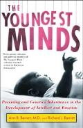 Youngest Minds Parenting and Genes in the Development of Intellect and Emotion