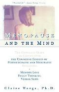 Menopause and the Mind The Complete Guide to Coping With Cognitive Effects of Perimenopause ...