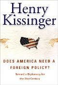 Does America Need a Foreign Policy? Toward a New Diplomacy for the 21st Century