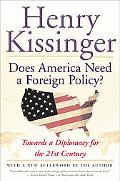 Does America Need a Foreign Policy Toward a Diplomacy for the 21st Century