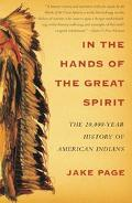 In the Hands of the Great Spirit The 20,000 Year History of American Indians