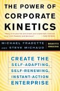 Power of Corporate Kinetics: Create the Self-Adjusting, Self-Renewing, Instant-Action Enterp...