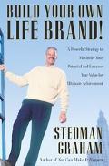 Build Your Own Life Brand! A Powerful Strategy to Maximize Your Potential and Enhance Your V...