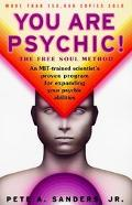 You Are Psychic! The Free Soul Method
