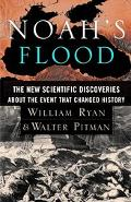 Noah's Flood The New Scientific Discoveries About the Event That Changed History