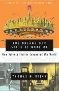Dreams Our Stuff Is Made of How Science Fiction Conquered the World