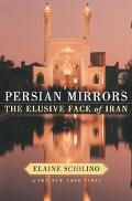 Persian Mirrors The Elusive Face of Iran
