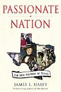 Passionate Nation The Epic History Of Texas