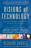 Visions of Technology A Century of Vital Debate About the Human World