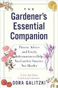Gardener's Essential Companion Proven Advice and Lively Information to Help You Garden Smart...