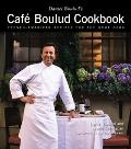 Daniel Boulud's Cafe Boulud Cookbook French-American Recipes for the Home Cook
