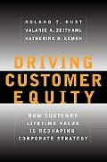 Driving Customer Equity How Customer Lifetime Value Is Reshaping Corporate Strategy