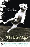Good Life Your Dog's First Year