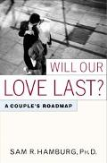 Will Our Love Last?:couple's Road Map