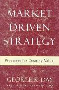 Market Driven Strategy Processes for Creating Value