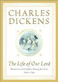 Life of Our Lord Written for His Children During the Years 1846-1849