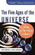 Five Ages of the Universe Inside the Physics of Eternity