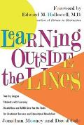 Learning Outside the Lines Two Ivy League Students With Learning Disabilities and Adhd Give ...