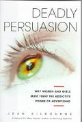 Deadly Persuasion; The Addictive Power of Advertising