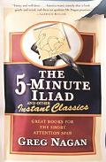 Five-Minute Iliad and Other Instant Classics Great Books for the Short Attention Span