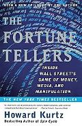 Fortune Tellers Inside Wall Street's Game of Money, Media, and Manipulation