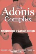 Adonis Complex The Secret Crisis of Male Body Obsession