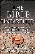 Bible Unearthed Archaeology's New Vision of Ancient Israel and the Origin of Its Sacred Texts