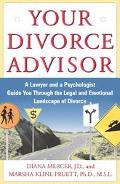 Your Divorce Advisor A Lawyer and a Psychologist Guide Your Through the Legal and Emotional ...