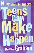 Teens Can Make It Happen Nine Steps for Success