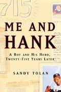 Me and Hank: A Boy and His Hero, Twenty Five Years Later