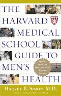 Harvard Medical School Guide to Men's Health Lessons from the Harvard Men's Health Studies