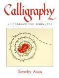 Calligraphy A Handbook for Beginners