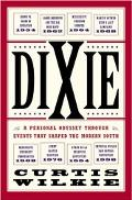 Dixie A Personal Odyssey Through Historic Events That Shaped the Modern South