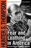 Fear and Loathing in America The Brutal Odyssey of an Outlaw Journalist 1968-1976