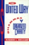 United Way : Dilemmas of Organized Charity