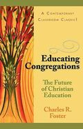 Educating Congregations The Future of Christian Education