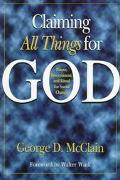 Claiming All Things for God: A Guide to Prayer, Discernment and Ritual for Social Change - G...