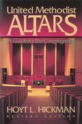 United Methodist Altars A Guide for the Congregation