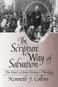 Scripture Way of Salvation The Heart of John Wesley's Theology