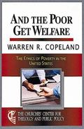 And the Poor Get Welfare The Ethics of Poverty in the U.S.
